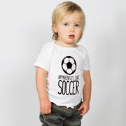 Soccer Baby T-Shirt - Apparently, I Like Soccer