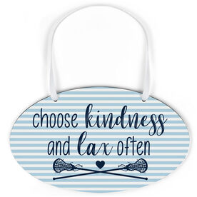 Girls Lacrosse Oval Sign - Choose Kindness and Lax Often