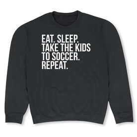 Soccer Crew Neck Sweatshirt - Eat Sleep Take The Kids to Soccer