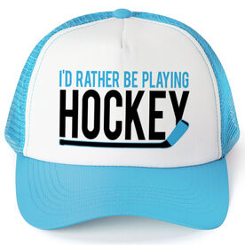 Hockey Trucker Hat Id Rather Be Playing
