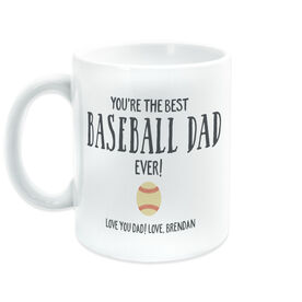 Baseball Coffee Mug - You're The Best Dad Ever