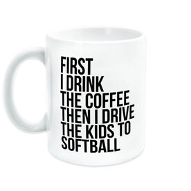 Softball Coffee Mug - Then I Drive The Kids To Softball