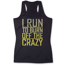 Women's Performance Tank Top I Run To Burn Off The Crazy