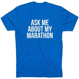 Running Short Sleeve T-Shirt - Ask Me About My Marathon