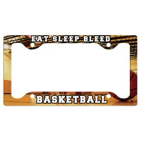 Eat, Sleep, Bleed Basketball License Plate Holder