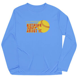 Softball Long Sleeve Performance Tee - Nothing Soft About It