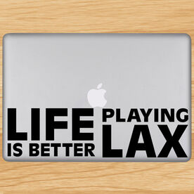 Life Is Better Playing Lax Removable ChalkTalkGraphix Laptop Decal