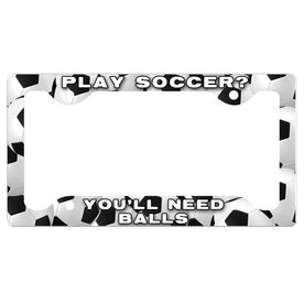 Play Soccer? You'll Need Balls License Plate Holder