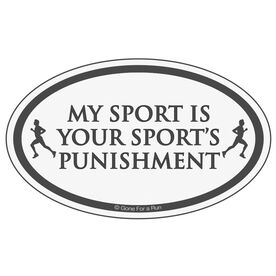My Sport is Your Sport's Punishment Car Magnet - White