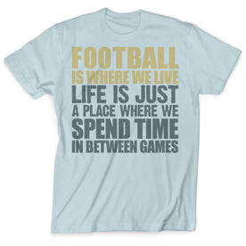 Vintage Football T-Shirt - Football Is Where We Live