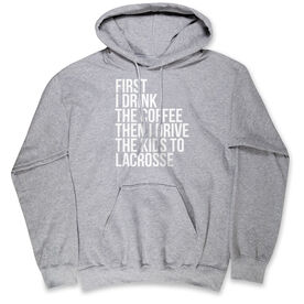 Lacrosse Hooded Sweatshirt - Then I Drive The Kids To Lacrosse