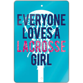 "Lacrosse 18"" X 12"" Aluminum Room Sign Everyone Loves A Lacrosse Girl"