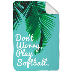 Softball Sherpa Fleece Blanket Don't Worry Play Softball