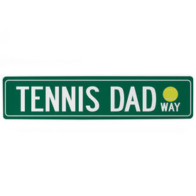 "Tennis Aluminum Room Sign - Tennis Dad Way (4""x18"")"