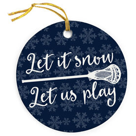 Guys Lacrosse Porcelain Ornament Let It Snow Let Us Play Lacrosse