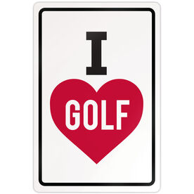 "Golf Aluminum Room Sign (18""x12"") I Love Golf"