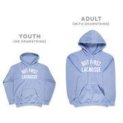 Lacrosse Hooded Sweatshirt - But First Lacrosse