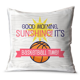 Basketball Throw Pillow Good Morning Sunshine It's Basketball Time