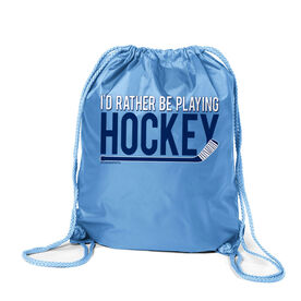 I'd Rather Be Playing Hockey Sport Pack Cinch Sack