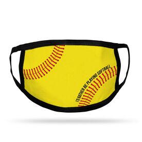 Softball Adult Face Mask - I'd Rather Be Playing Softball