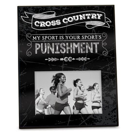 Cross Country Photo Frame My Sport is Your Sport's Punishment