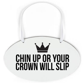 Oval Sign - Crown Will Slip