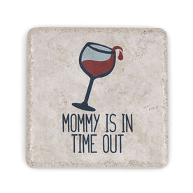 Stone Coaster - Mommy Is In Time Out Wine Glass