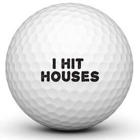 I Hit Houses Golf Ball