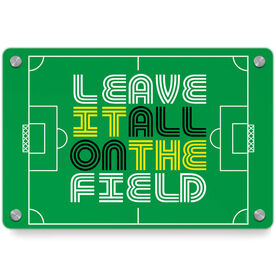 Soccer Metal Wall Art Panel - Leave It All On The Field