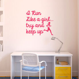 I Run Like a Girl...try and keep up Removable GoneForARunGraphix Wall Decal