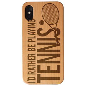 Tennis Engraved Wood IPhone® Case - I'd Rather Be Playing Tennis