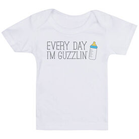 Baby T-Shirt - Every Day I'm Guzzlin'