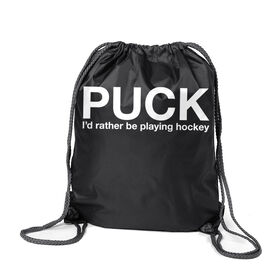 Hockey Sport Pack Cinch Sack - Puck I'd Rather Be Playing Hockey