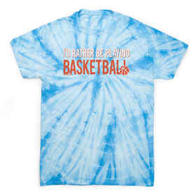 Basketball Short Sleeve T-Shirt - I'd Rather Be Playing Basketball Tie Dye