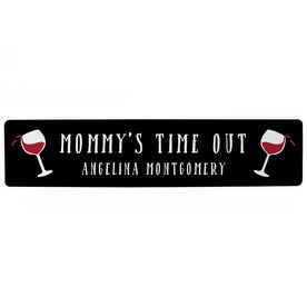 """Personalized Aluminum Room Sign - Mommy's Time Out (4""""x18"""")"""