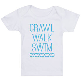 Swimming Baby T-Shirt - Crawl Walk Swim