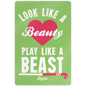 "Field Hockey Aluminum Room Sign (18""x12"") Look Like A Beauty Play Like A Beast"