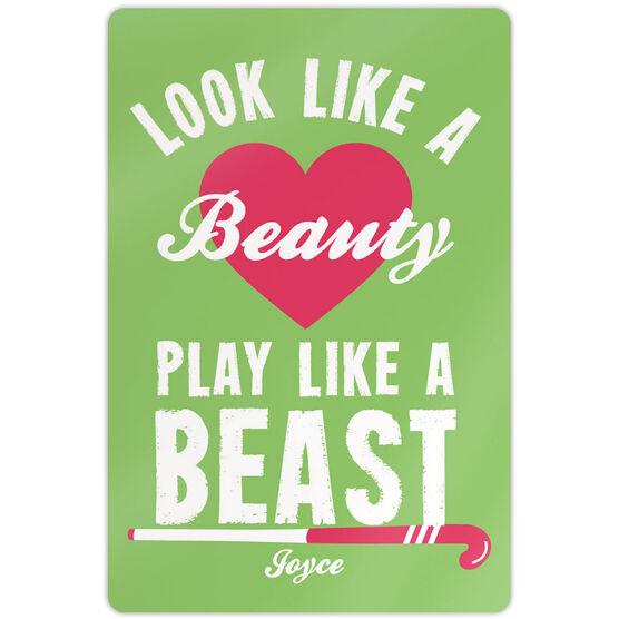 """Field Hockey Aluminum Room Sign (18""""x12"""") Look Like A Beauty Play Like A Beast"""