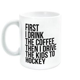 Hockey Coffee Mug - Then I Drive The Kids To Hockey