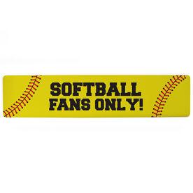 "Softball Aluminum Room Sign - Softball Fans Only (4""x18"")"