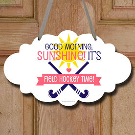 Field Hockey Cloud Sign Good Morning Sunshine It's Field Hockey Time