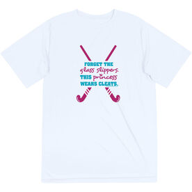 Field Hockey Short Sleeve Performance Tee - Forget The Glass Slippers This Princess Wears Cleats