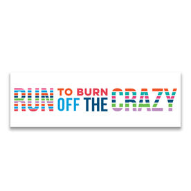 """Running 12.5"""" X 4"""" Removable Wall Tile - Run To Burn Off The Crazy"""