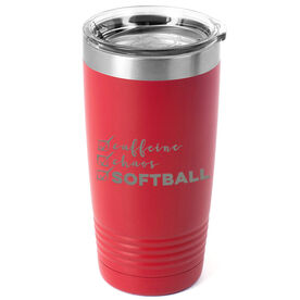Softball 20oz. Double Insulated Tumbler - Caffeine, Chaos and Softball