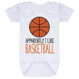 Basketball Baby One-Piece - Apparently, I Like Basketball