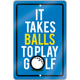 """Golf Aluminum Room Sign (18""""x12"""") It Takes Balls to Play Golf"""