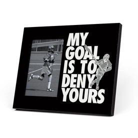 Guys Lacrosse Photo Frame - My Goal Is To Deny Yours