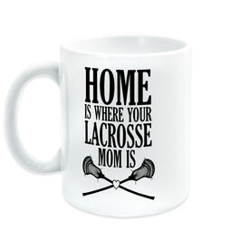 Guys Lacrosse Coffee Mug - Home Is Where Your Lacrosse Mom Is