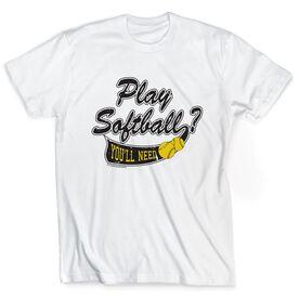 Softball Tshirt Short Sleeve Play Softball? You'll Need Balls