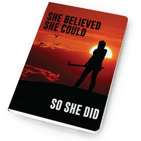 Field Hockey Notebook She Believed She Could So She Did